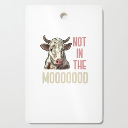 Not In The Mood Cutting Board