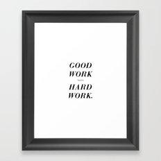Good Work Takes Hard Work - white Framed Art Print