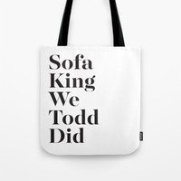 sofa Tote Bags featuring Sofa King by Black Sole