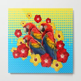 YELLOW-BLUE  FLORAL MACAWS & RED YELLOW HIBISCUS Metal Print