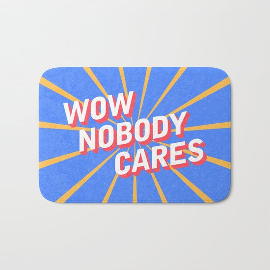 Nobody Cares Bath Mat