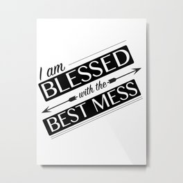Blessed Mess Metal Print