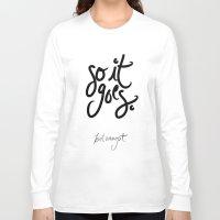 kurt vonnegut Long Sleeve T-shirts featuring so it goes - kurt vonnegut by Shaina Anderson