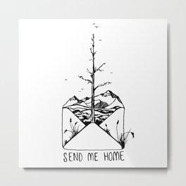 Send Me Home Metal Print