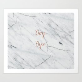 Boy. Bye. Rose gold and marble Art Print