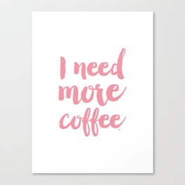 I need more coffee typography Canvas Print