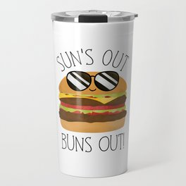 Sun's Out Buns Out! Travel Mug