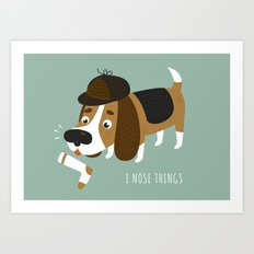 I Nose Things Art Print