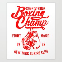 Boxing Champ - King of the Ring Art Print