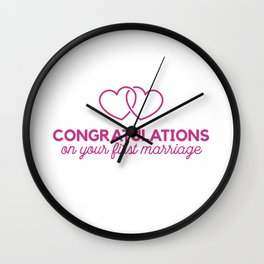Congratulations on your first marraige Wall Clock
