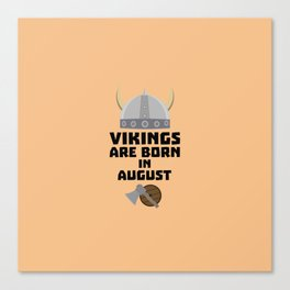 Vikings are born in August T-Shirt D7ged Canvas Print