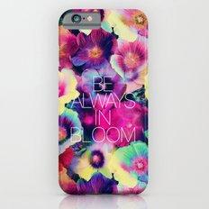 Be always in bloom iPhone 6 Slim Case