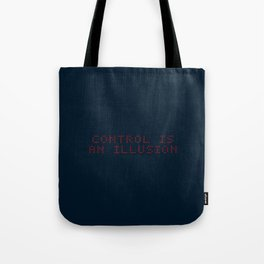 Control is an illusion Tote Bag