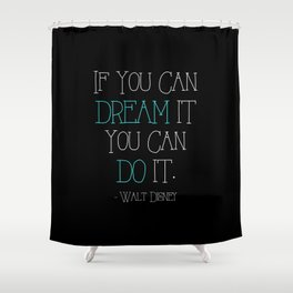 If You can Dream it (Blue) Shower Curtain
