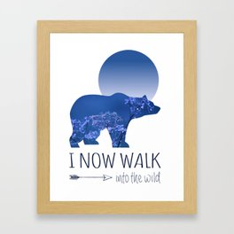 Quote I now Walk into the Wild Framed Art Print