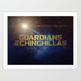 Guardians of the Chinchillas Art Print