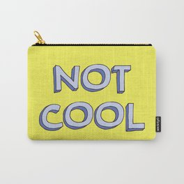 Not cool Carry-All Pouch