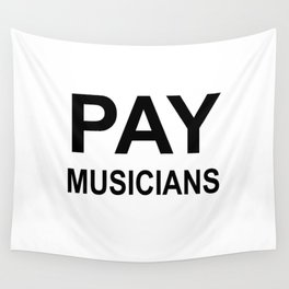 PAY MUSICIANS Wall Tapestry