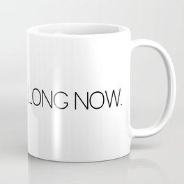 It Won't Be Long Now (Cult Propaganda) Coffee Mug