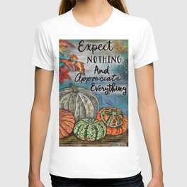 Expect Nothing And Appreciate Everything T-shirt