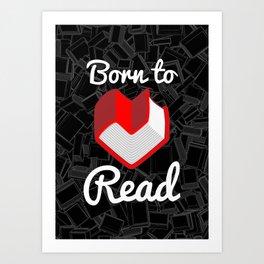 Born to Read Art Print