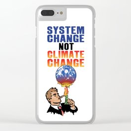 System Change not Climate Change Clear iPhone Case