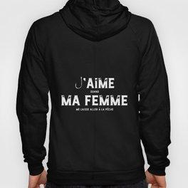 jaime quand ma femme me laisse aller a la peche french t-shirt Hoody