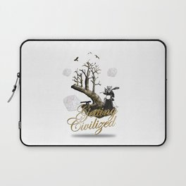 Getting Civilized Laptop Sleeve