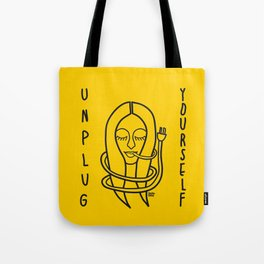 unplug yourself Tote Bag