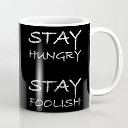 Stay hungry, stay foolish. Black edition. Coffee Mug