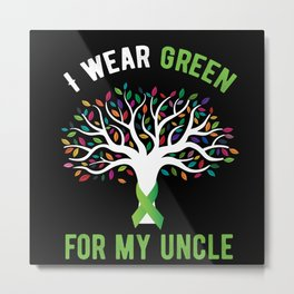I Wear Green For My Uncle Mental Health Metal Print