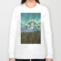 starbucks Long Sleeve T-shirts featuring Starbucks Is Life by Tumblweave