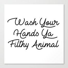 ya filthy animal Canvas Print