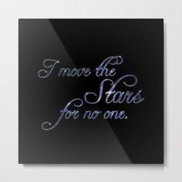 Move The Stars Metal Print
