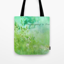 Daydreaming is Free Tote Bag