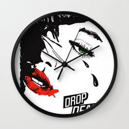 drop dead gorgeous - femme fatale Wall Clock