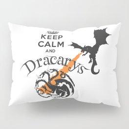 Keep Calm and Drakarys Pillow Sham