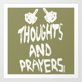 Thoughts And Prayers Art Print
