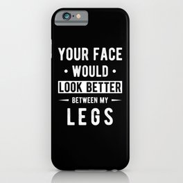 Kinky Sayings Sexy Sex Rough Humor iPhone Case