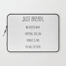 "Saying "" Just breath "" Laptop Sleeve"