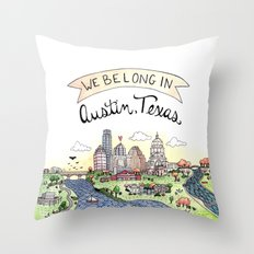 We Belong in Austin Throw Pillow