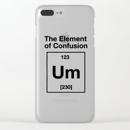 Confusion element periodic table funny gift Clear iPhone Case