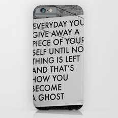 HOW TO BECOME A GHOST iPhone 6s Slim Case