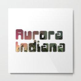 Aurora Indiana Metal Print