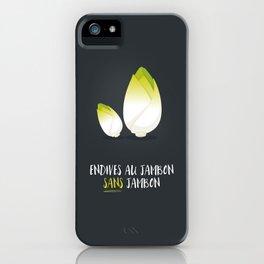 Endive au jambon sans jambon iPhone Case