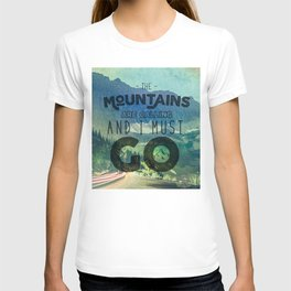 The Mountains are Calling And I Must Go Blue T-shirt