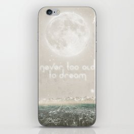 Never Too Old To Dream iPhone Skin