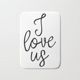 I Love Us, Typography Art, Art Print, Home Decor, Apartment Decor, Wedding Art Print, Love Art Bath Mat