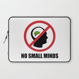 No Small Minds Laptop Sleeve