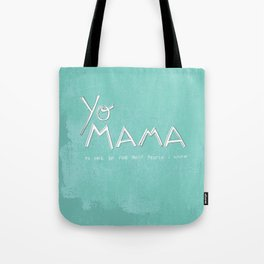 Yo Mama Is Tha Best / Blue Tote Bag